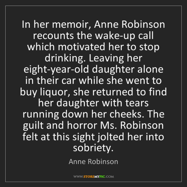 Anne Robinson: In her memoir, Anne Robinson recounts the wake-up call...