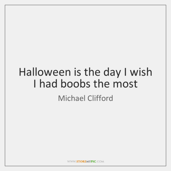 Halloween is the day I wish I had boobs the most
