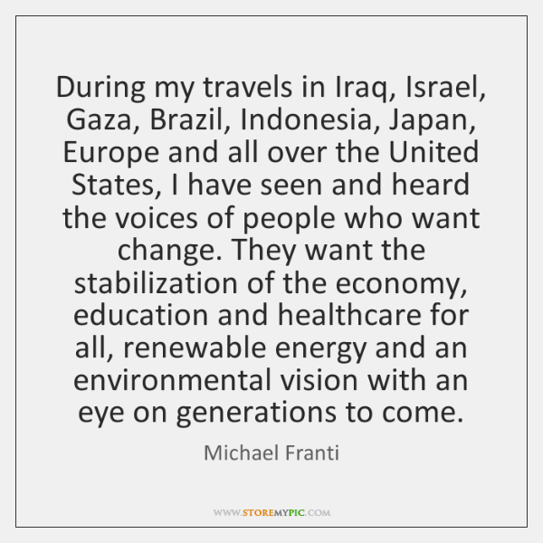 During my travels in Iraq, Israel, Gaza, Brazil, Indonesia, Japan, Europe and ...