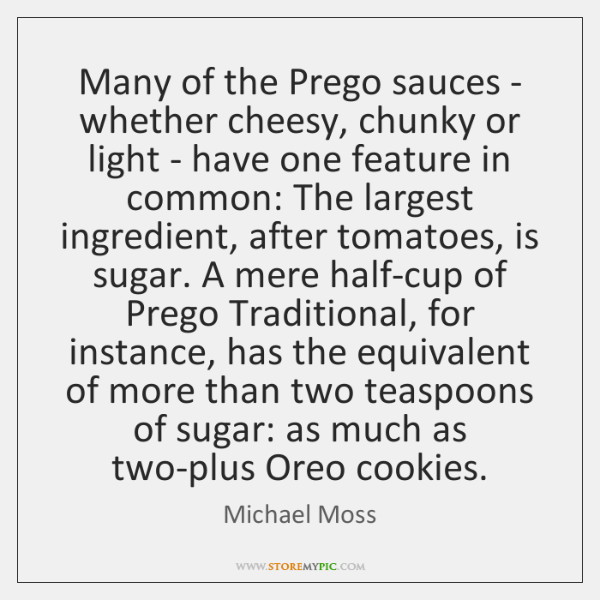 Many of the Prego sauces - whether cheesy, chunky or light - ...