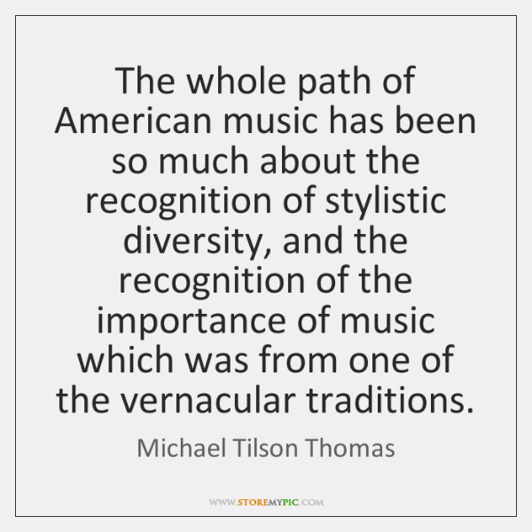 The whole path of American music has been so much about the ...
