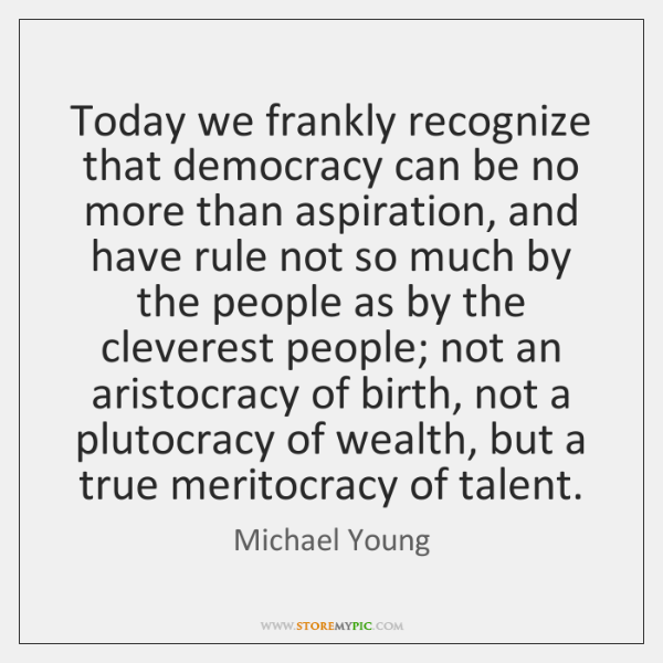 Today we frankly recognize that democracy can be no more than aspiration, ...