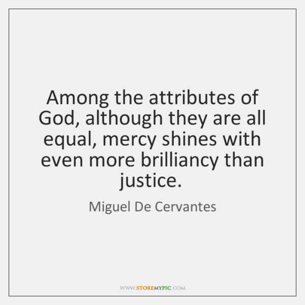 Among the attributes of God, although they are all equal, mercy shines ...