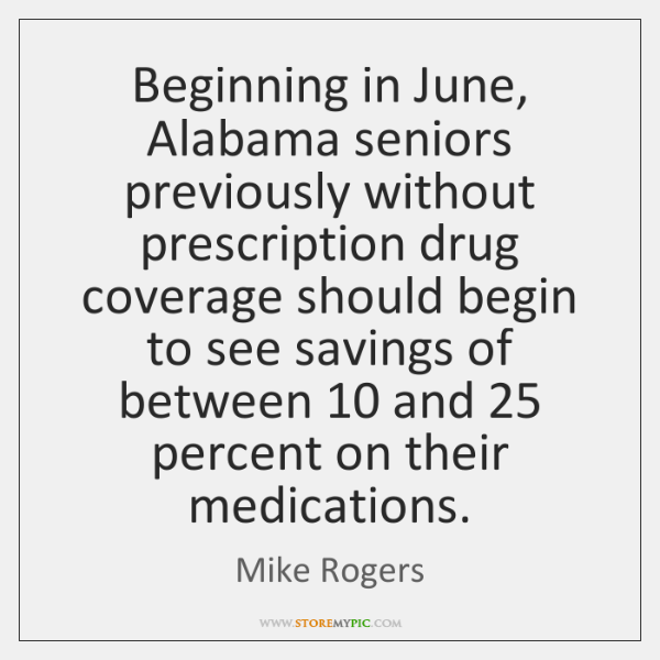 Beginning in June, Alabama seniors previously without prescription drug coverage should begin ...