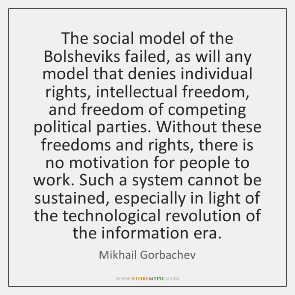 The social model of the Bolsheviks failed, as will any model that ...