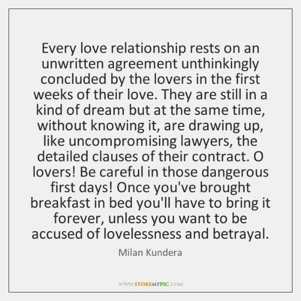 Every love relationship rests on an unwritten agreement unthinkingly concluded by the ...