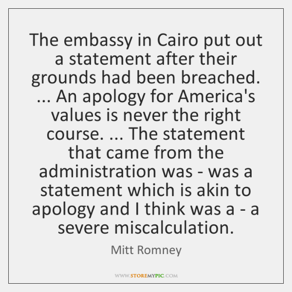 The embassy in Cairo put out a statement after their grounds had ...