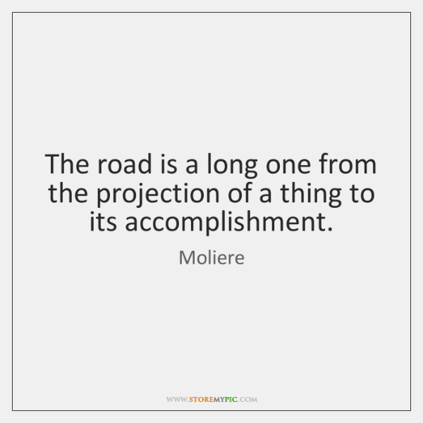 The road is a long one from the projection of a thing ...