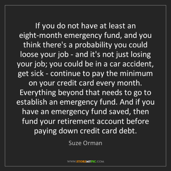 Suze Orman: If you do not have at least an eight-month emergency...