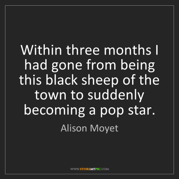 Alison Moyet: Within three months I had gone from being this black...
