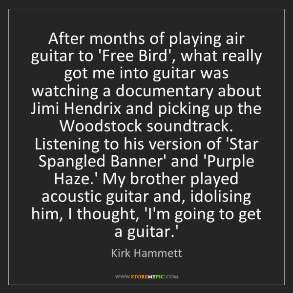 Kirk Hammett: After months of playing air guitar to 'Free Bird', what...