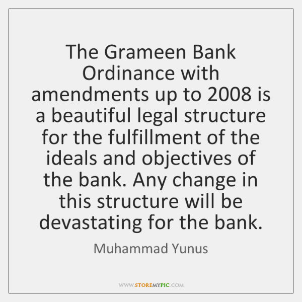 The Grameen Bank Ordinance with amendments up to 2008 is a beautiful legal ...