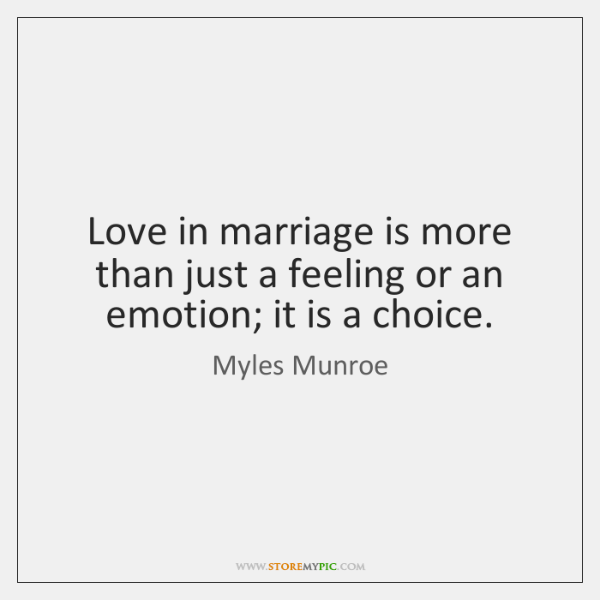 Love in marriage is more than just a feeling or an emotion; ...