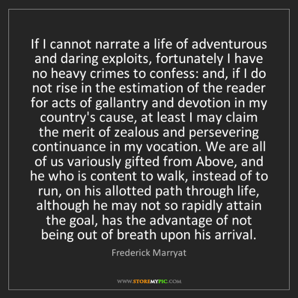 Frederick Marryat: If I cannot narrate a life of adventurous and daring...