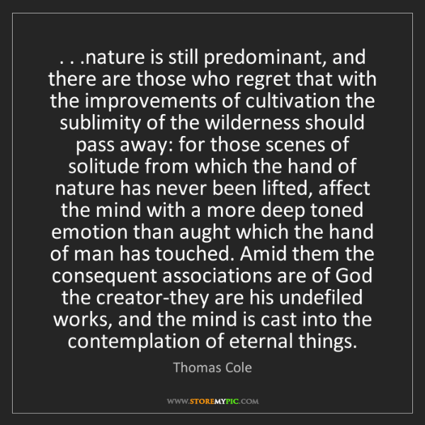 Thomas Cole: . . .nature is still predominant, and there are those...