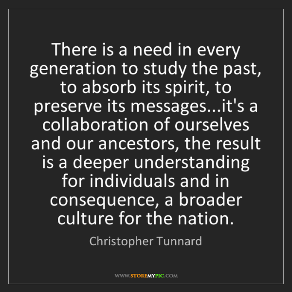 Christopher Tunnard: There is a need in every generation to study the past,...