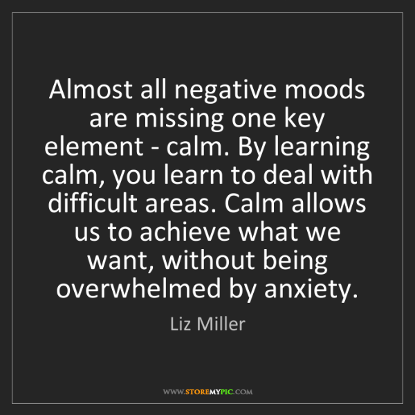 Liz Miller: Almost all negative moods are missing one key element...