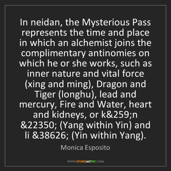 Monica Esposito: In neidan, the Mysterious Pass represents the time and...