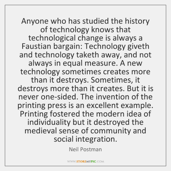 a pessimistic view of technology by neil postman Find helpful customer reviews and review ratings for technopoly: the surrender of culture to surrender of culture to technology neil postman could.