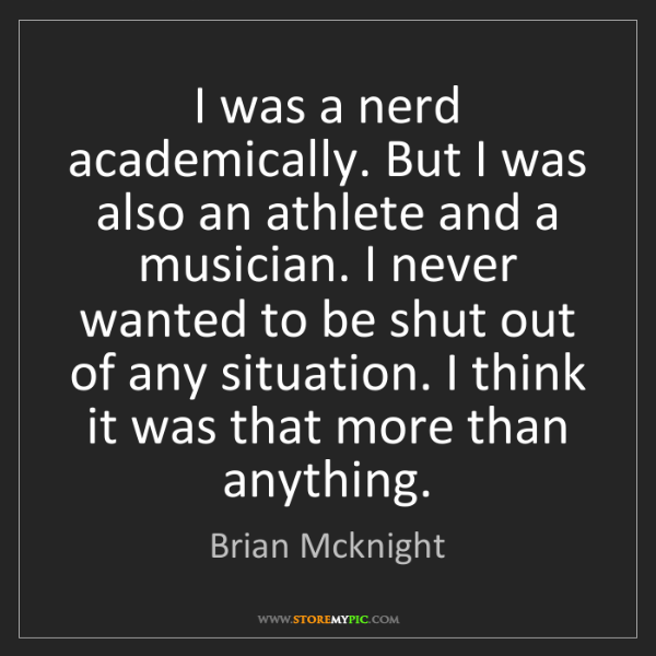 Brian Mcknight: I was a nerd academically. But I was also an athlete...