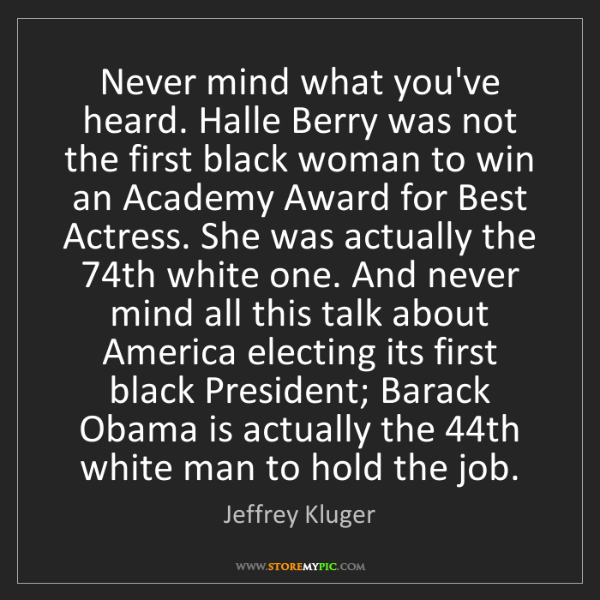 Jeffrey Kluger: Never mind what you've heard. Halle Berry was not the...