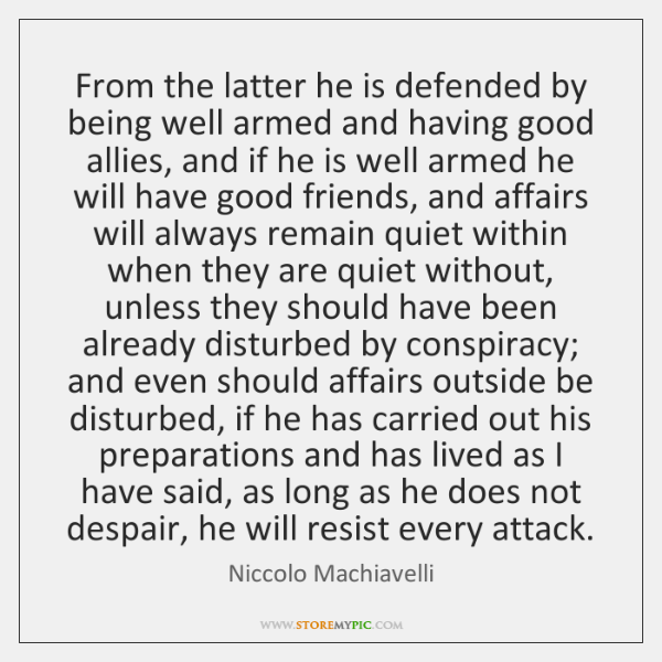 From the latter he is defended by being well armed and having ...