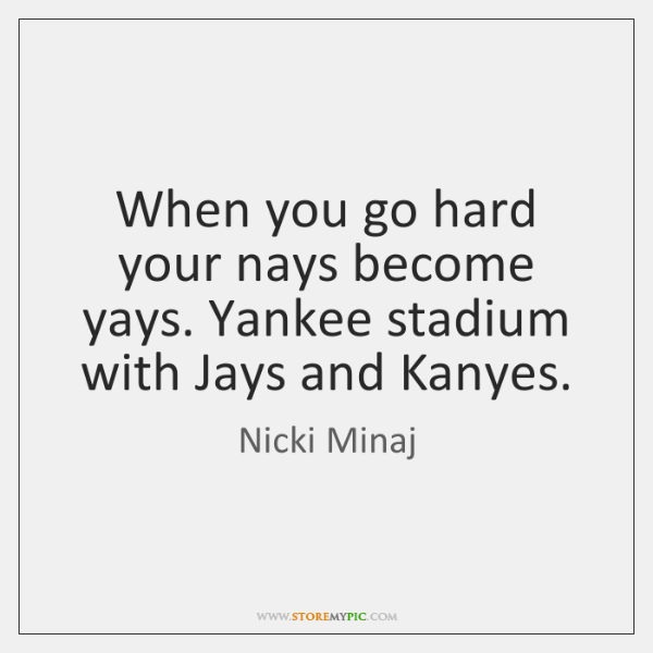 When you go hard your nays become yays. Yankee stadium with Jays ...