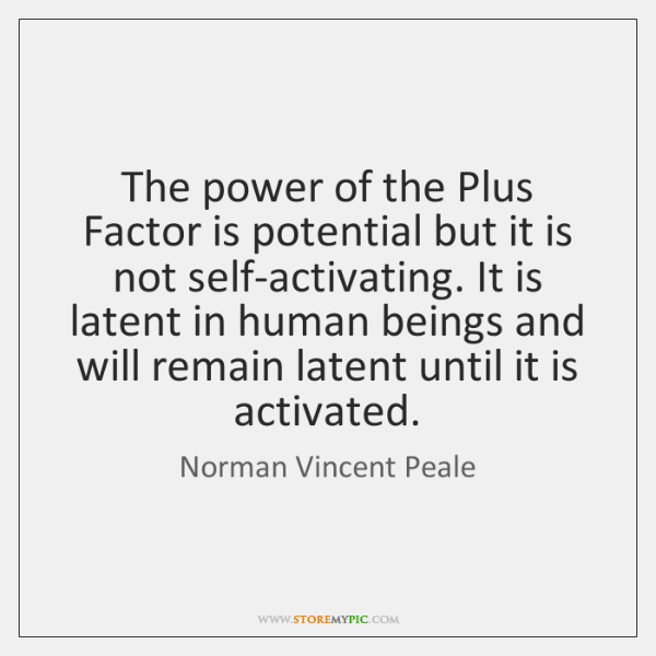 The power of the Plus Factor is potential but it is not ...