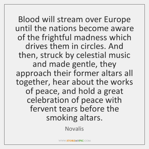 Blood will stream over Europe until the nations become aware of the ...