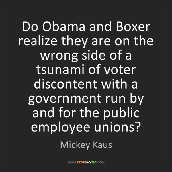 Mickey Kaus: Do Obama and Boxer realize they are on the wrong side...
