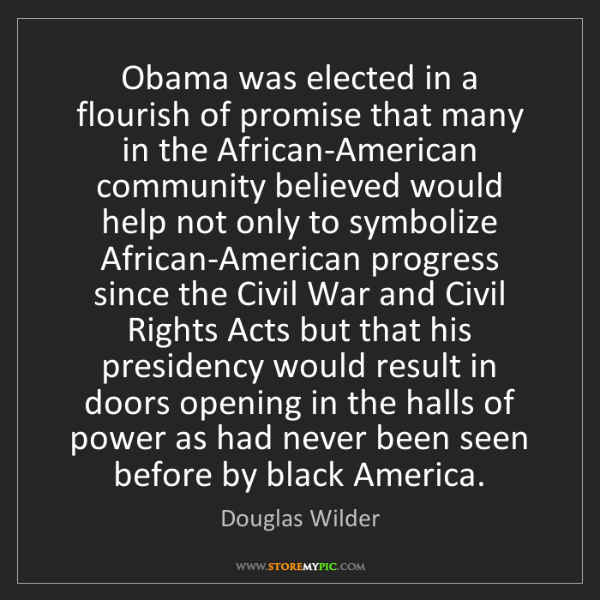 Douglas Wilder: Obama was elected in a flourish of promise that many...
