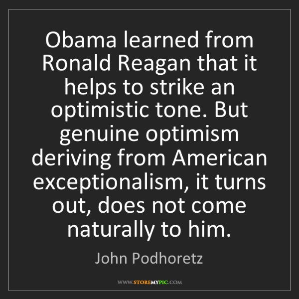 John Podhoretz: Obama learned from Ronald Reagan that it helps to strike...