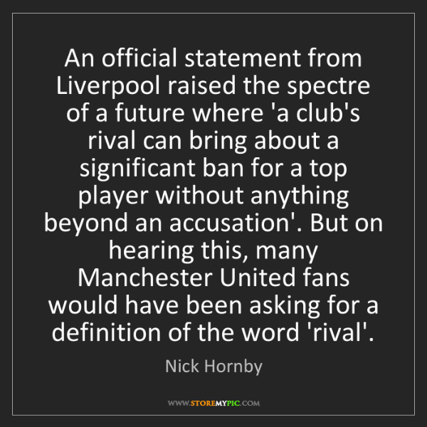 Nick Hornby: An official statement from Liverpool raised the spectre...