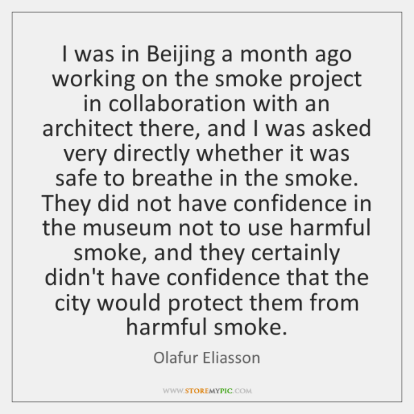 I was in Beijing a month ago working on the smoke project ...