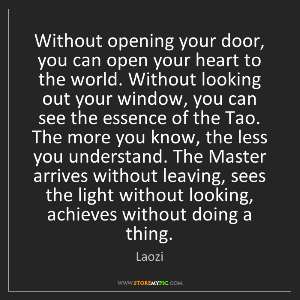 Laozi: Without opening your door, you can open your heart to...