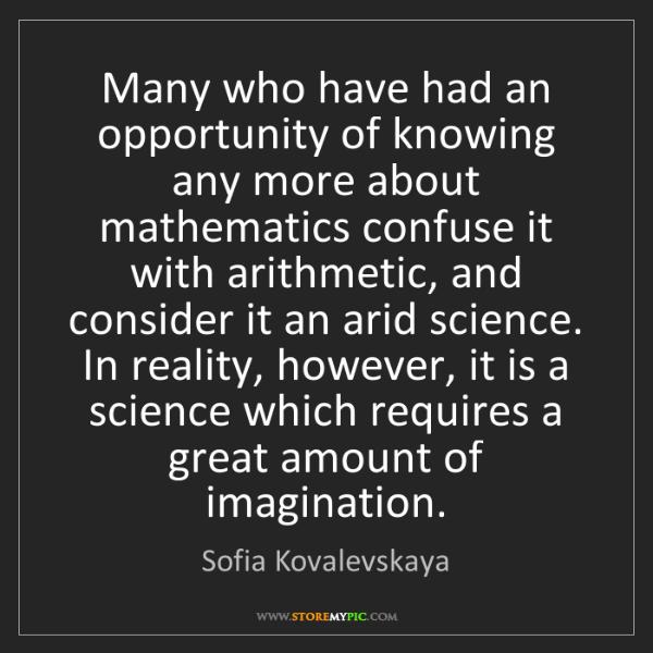 Sofia Kovalevskaya: Many who have had an opportunity of knowing any more...