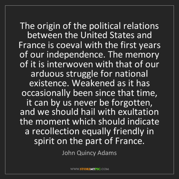 John Quincy Adams: The origin of the political relations between the United...
