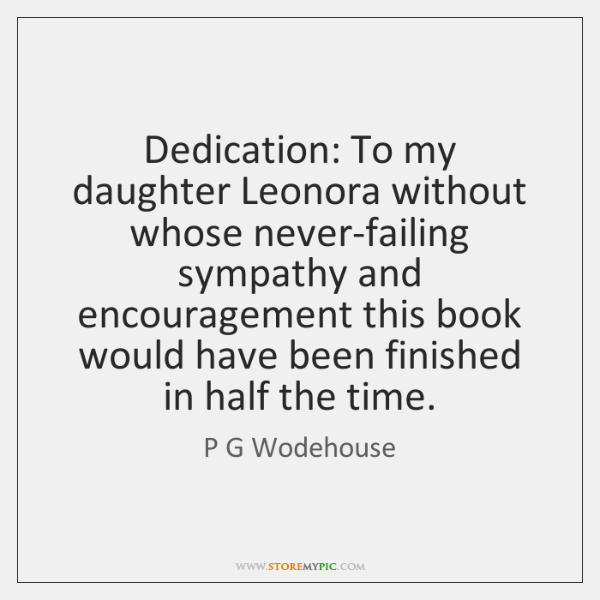 Dedication: To my daughter Leonora without whose never-failing sympathy and encouragement this ...