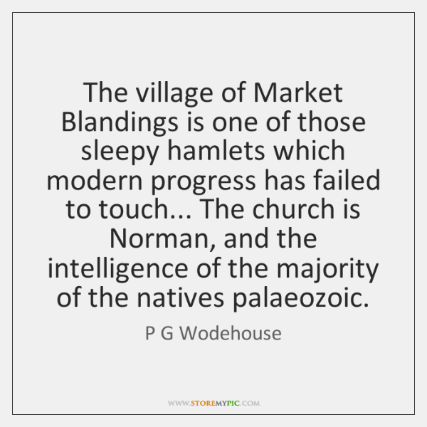 The village of Market Blandings is one of those sleepy hamlets which ...