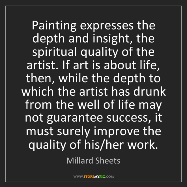 Millard Sheets: Painting expresses the depth and insight, the spiritual...