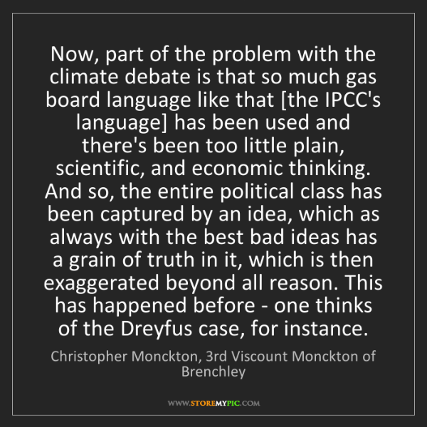 Christopher Monckton, 3rd Viscount Monckton of Brenchley: Now, part of the problem with the climate