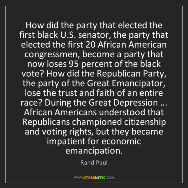 Rand Paul: How did the party that elected the first black U.S. senator,...