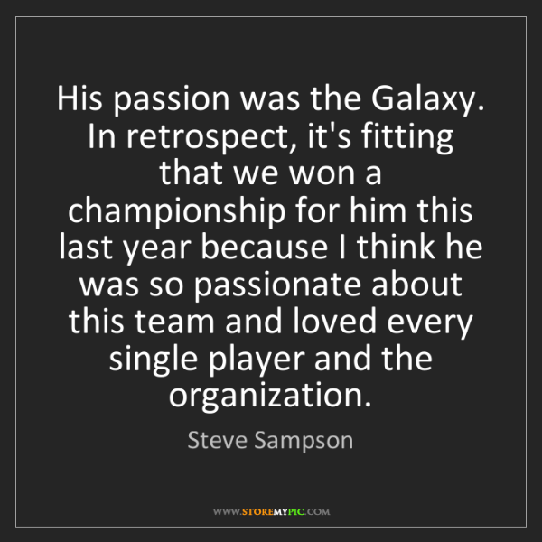 Steve Sampson: His passion was the Galaxy. In retrospect, it's fitting...