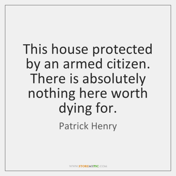 This house protected by an armed citizen. There is absolutely nothing here ...