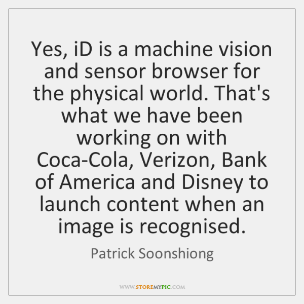 Yes, iD is a machine vision and sensor browser for the physical ...