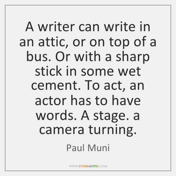 A writer can write in an attic, or on top of a ...