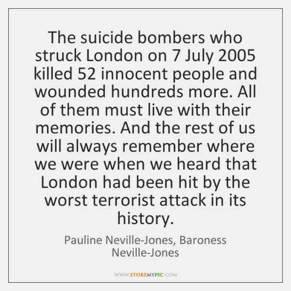 The suicide bombers who struck London on 7 July 2005 killed 52 innocent people and ...