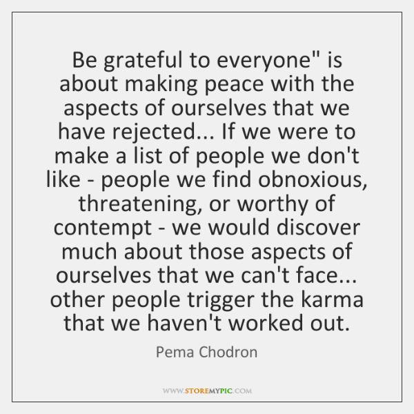 """Be grateful to everyone"""" is about making peace with the aspects of ..."""