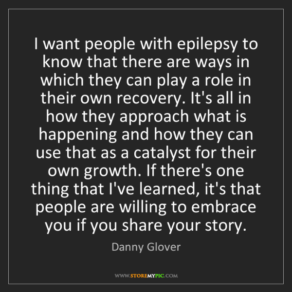 Danny Glover: I want people with epilepsy to know that there are ways...