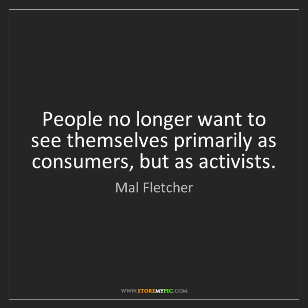 Mal Fletcher: People no longer want to see themselves primarily as...